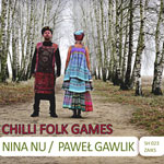 Nina Nu i Paweł Gawlik - CHILLI FOLK GAMES. Polish and world folk inspiration